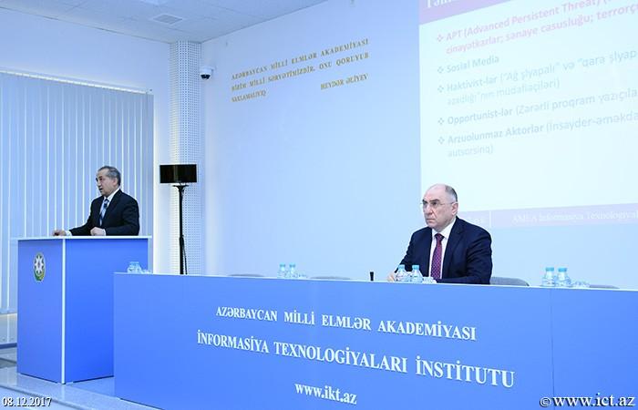 """AMEA İnformasiya Texnologiyaları İnstitutu. """"İnformasiya təhlükəsizliyinin aktual problemləri"""" mövzusunda III respublika elmi-praktiki seminarı"""