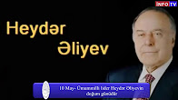 May 10 - the birthday of national leader Heydar Aliyev