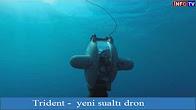Trident - yeni sualtı dron