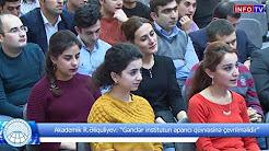 """Akademik R Əliquliyev """"Gənclər institutun aparıcı qüvvəsinə çevrilməlidir"""""""