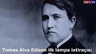 Tomas Alva Edison ilk lampa ixtiraşısı