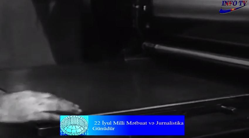 22 İyul Milli Mətbuat və Jurnalistika Günüdür