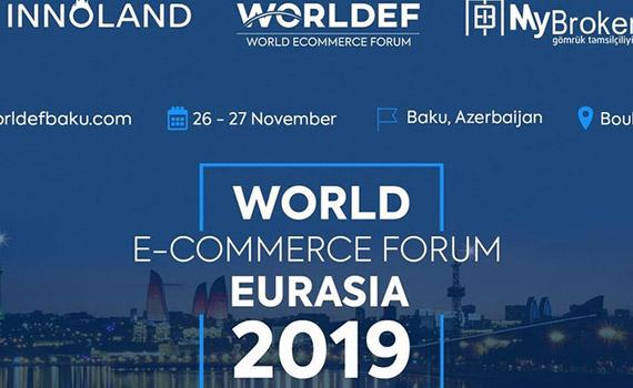 Впервые в Баку проходит форум «World E-Commerce Eurasia 2019»