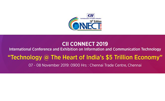"CII CONNECT 2019 - AN INTERNATIONAL CONFERENCE AND EXHIBITION ON INFORMATION AND COMMUNICATION TECHNOLOGY ""TECHNOLOGY"